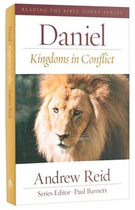 Daniel - Kingdoms in Conflict (Reading The Bible Today Series)