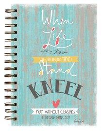 Spiral Journal: Kneel...1 Thessalonians 5:17
