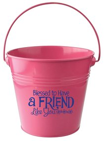 Gift Bucket: Blessed to Have a Friend (Dark Pink)