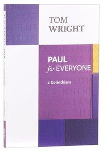 Paul For Everyone: 2 Corinthians (New Testament For Everyone Series)
