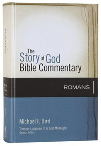 Romans (The Story Of God Bible Commentary Series)