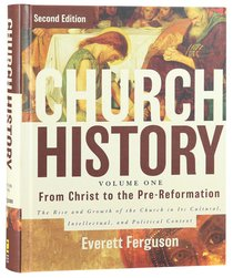 From Christ to the Reformation (2nd Edition) (#01 in Church History Series)