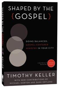 Shaped By the Gospel (Gospel From Center Church)