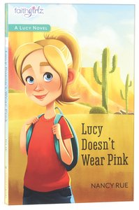 Lucy Doesnt Wear Pink (#01 in Faithgirlz! Lucy Series)