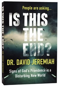 Is This the End? Signs of Gods Providence in a Disturbing New World