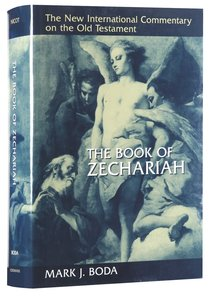 The Book of Zechariah (New International Commentary On The Old Testament Series)