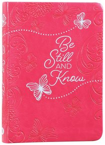 Be Still and Know: 365 Daily Devotions (365 Daily Devotions Series)