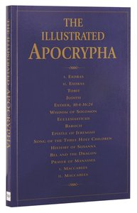 The Illustrated Apocrypha (Colour Illustrations + Kjv 1895 Text)