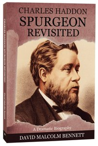 Charles Haddon Spurgeon Revisited