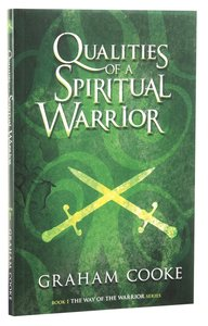 Qualities of a Spiritual Warrior (#01 in The Way Of The Warrior Series)