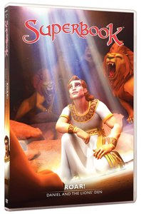 Roar! - Daniel and the Lions Den (#08 in Superbook Dvd Series Season 01)