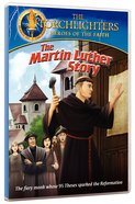 The Martin Luther Story (Torchlighters Heroes Of The Faith Series)