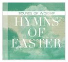 Sounds of Worship: Hymns Of Easter