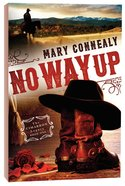 No Way Up (#01 in The Cimarron Legacy Series)