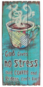 Mdf Wall Art: God Gives No Stress That Coffee and Prayer Cant Fix