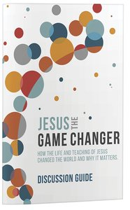 Jesus the Game Changer (Discussion Guide)