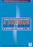 A Saviour is Promised (Geared For Growth Old Testament Series)