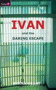 And the Daring Escape (#01 in Ivan Series)