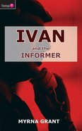 And the Informer (#04 in Ivan Series)