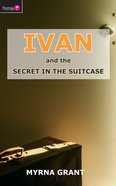 And the Secret in the Suitcase (#05 in Ivan Series)
