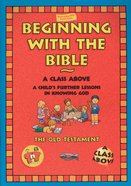 Beginning With the Bible: The Old Testament (On The Way Series)