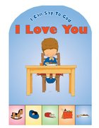 I Love You (I Can Say To God Series)