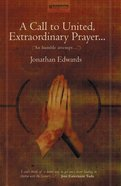 A Call to United, Extraordinary Prayer (Christian Heritage Series)