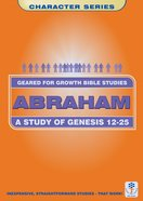 Abraham (Geared For Growth Characters Series)