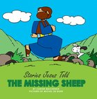The Missing Sheep (Stories Jesus Told Series)