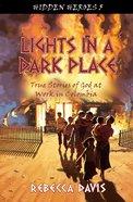 Lights in a Dark Place (#05 in Hidden Heroes Series)