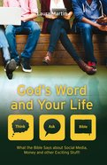 Gods Word and Your Life - What the Bible Says About Social Media, Money and Other Exciting Stuff (Think, Ask - Bible! Series)