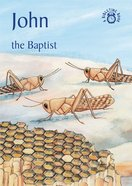 John, the Baptist (Bibletime Series)