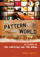 Pattern of This World (#06 in Junction Tnt Ministries Series)
