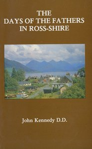 Days of the Fathers in Ross-Shire (Christian Heritage Series)