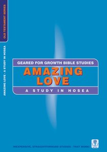 Amazing Love (Geared For Growth Old Testament Series)