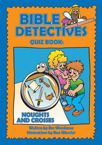 Noughts and Crosses (Reproducible) (Bible Detectives Series)