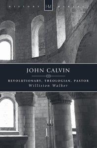 History Makers: John Calvin (Historymakers Series)