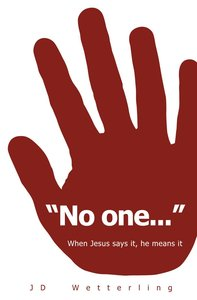 """No One..."" When Jesus Says It, He Means It"
