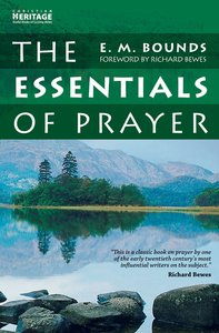 The Essentials of Prayer (Christian Heritage Series)