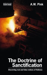 The Doctrine of Sanctification (Christian Heritage Series)