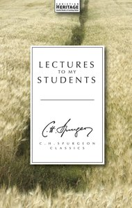 Lectures to My Students (Ch Spurgeon Signature Classics Series)