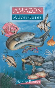 Amazon Adventures (Adventures Series)