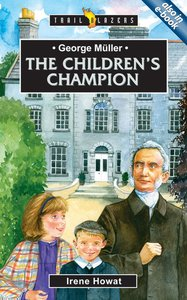George Muller - the Childrens Champion (Trail Blazers Series)