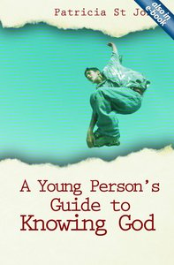 A Young Persons Guide to Knowing God