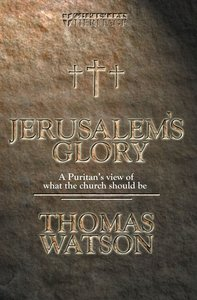 Jerusalems Glory (Christian Heritage Series)