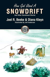 How God Used a Snowdrift (#03 in Building On The Rock Series)