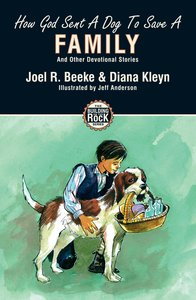 How God Sent a Dog to Save a Family (#05 in Building On The Rock Series)