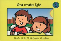 God Creates Light (#01 in Gods Little Guidebooks Creation Series)
