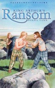 King Arthurs Ransom (Tales Out Of Time Series)