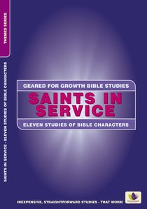 Saints in Service (Geared For Growth Themes) (Geared For Growth Themes Series)